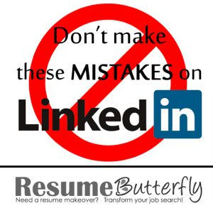 Do not make these mistakes on LinkedIn ResumeButterfly Job Search ...