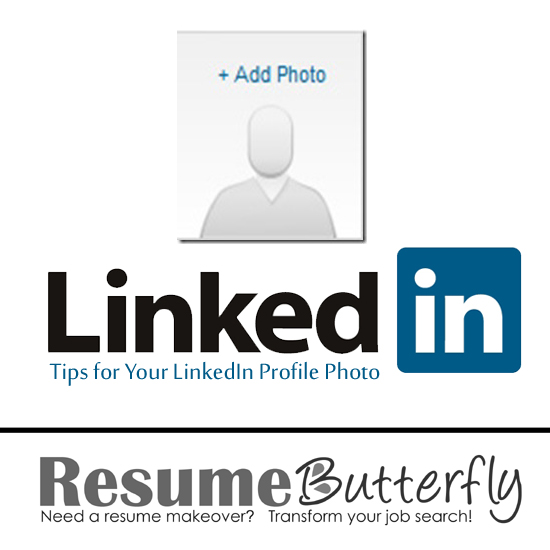 Tips for Your LinkedIn Profile Photo - Job Search Advice from ResumeButterfly.com