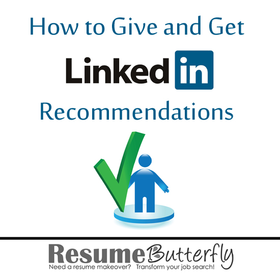 How to Give — and Get — LinkedIn Recommendations - Resume Butterfly