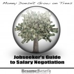 Money Doesn't Grow on Trees: Jobseeker's Guide to Salary Negotiation