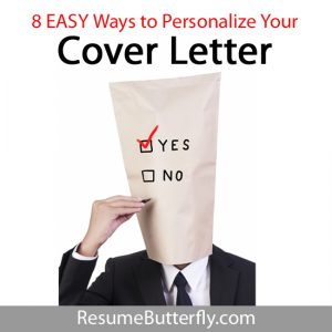 8 Easy Ways to Personalize Your Cover Letter - Job Search Guide @ResumeButterfly